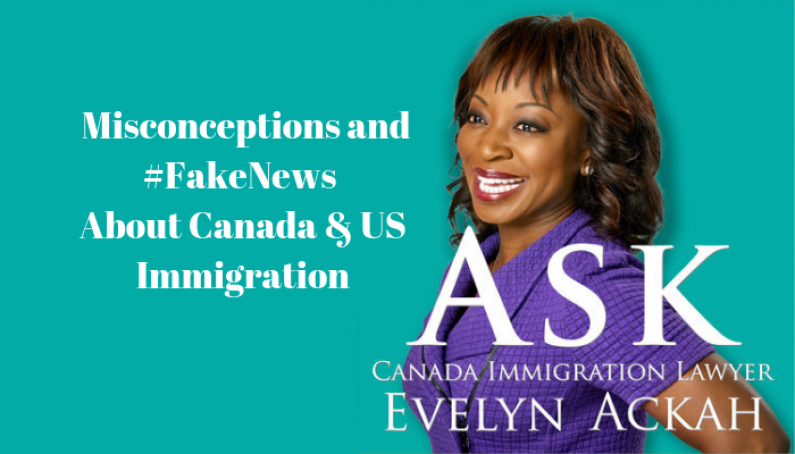 Episode 3 Misconceptions and FakeNews about Canada US Immigration Ask Canada Immigration Lawyer Evelyn Ackah
