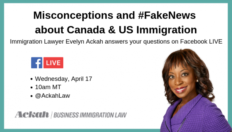 Misconceptions and #FakeNews about Canada & U.S. Immigration