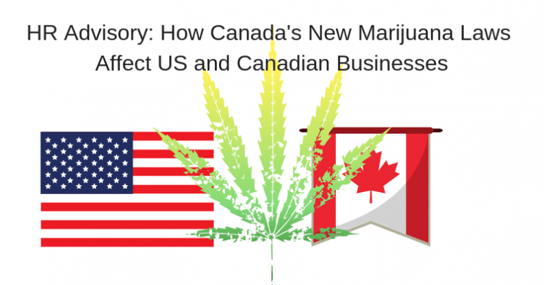What U.S. and Canadian Employers Need to Know About Canada's New Marijuana Laws
