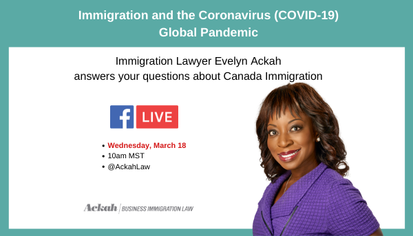 Immigration and the Coronavirus: Facebook Live with Canada Immigration Lawyer Evelyn Ackah